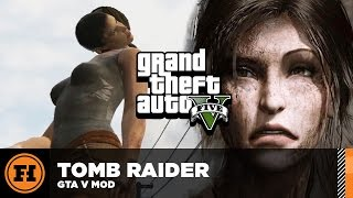 TOMB RAIDER in GTA 5! Mod Gameplay!