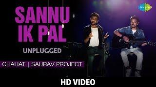 download lagu Sannu Ik Pal - Unplugged  Chahat  Saurav gratis
