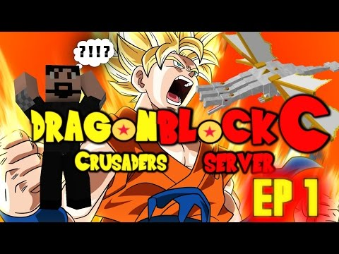 Minecraft Dragon Block C Crusaders Multiplayer Server Episode 1 - Brand New Beginnings! THE KING!?