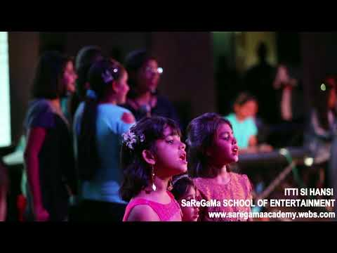 Itti si hansi song performance by SaReGaMa's Students
