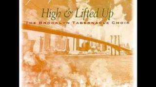 Watch Brooklyn Tabernacle Choir High And Lifted Up video
