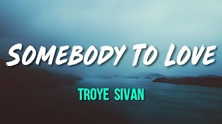 Troye Sivan Somebody To Love Official Audio