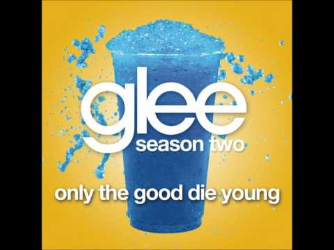 Glee Cast - only the good die young