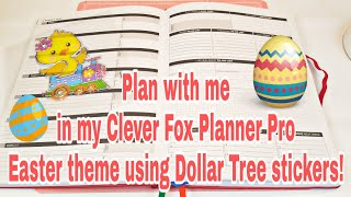Plan with me in my Clever Fox Planner Pro Easter theme using Dollar Tree stickers | Planning With El