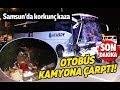 Samsun'da otobüs kamyona çarptı: 2'si ağır, 5 yaralı!