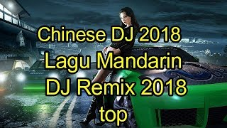 Download Lagu 10 Lagu Mandarin DJ Remix  chinese DJ歌曲 2018 Gratis STAFABAND