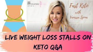 LIVE Weight Loss Stalls on Keto Q&A