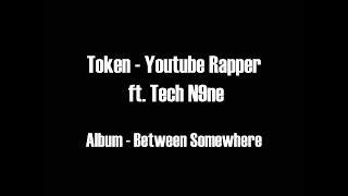 Token Youtube Rapper Ft Tech N9ne Hd
