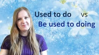 №20 English Grammar 15: Used to do/ Be used to doing