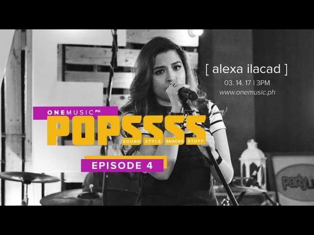 One Music Popssss with Alexa Ilacad | S01E04