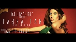 Tasha Tah - Lak Nu Hila (Produced by DJ Limelight) *OFFICIAL VIDEO*