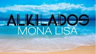 Watch Alkilados Mona Lisa video