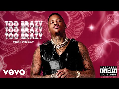 YG - Too Brazy (Audio) ft. Mozzy