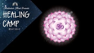 480 Hz - Crown Chakra Healing Frequency | Tibetan Singing Bowls | Healing Camp Day 30+2