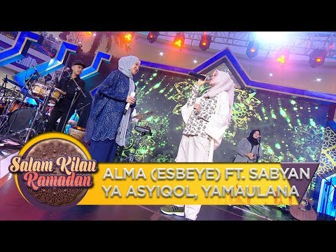 Alma ESBEYE Ft. Sabyan [YA ASYIQOL, YAMAULANA] - Salam Kilau Ramadhan (2/6)
