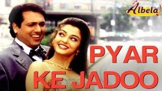 Pyaar Ke Jadoo - Albela | Govinda & Aishwariya Rai | Alka Yagnik & Udit Narayan | Jatin - Lalit