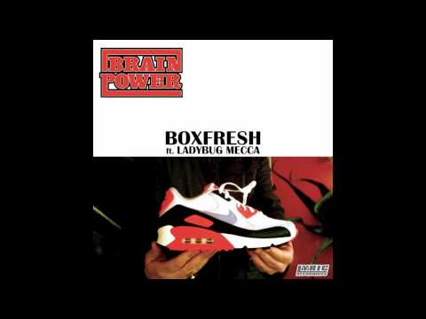 Brainpower – Boxfresh ft Ladybug Mecca (from the Digable Planets)