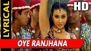 Oye Ranjhana With Lyrics | Sunidhi Chauhan | Maa Tujhhe Salaam 2002 Songs | Tabu, Sudesh  Berry