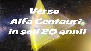 SU ALFA CENTAURI IN SOLI VENTI ANNI - BREAKTHROUGH STARSHOT