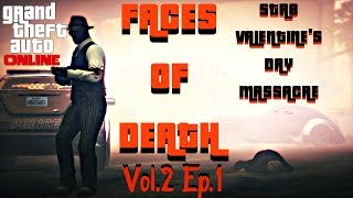 GTA 5 | FACES OF DEATH | STR8 VALENTINE'S DAY MASSACRE | Vol.2 Ep.1 | ROCKSTAR EDITOR