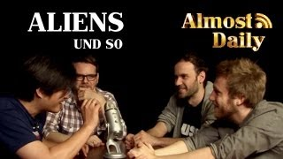 Almost Daily #26: Aliens und so