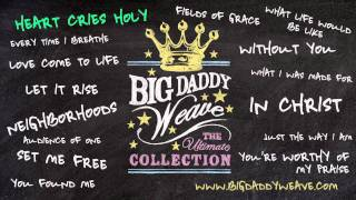 Watch Big Daddy Weave Heart Cries Holy video