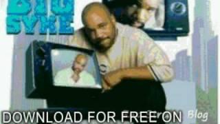 Watch Big Syke Big Syke Daddy Youll Like It video