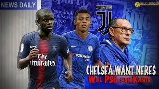 PSG WANT KANTE! || CHELSEA MOVE FOR NERES over JOVIC? || PLUS MORE