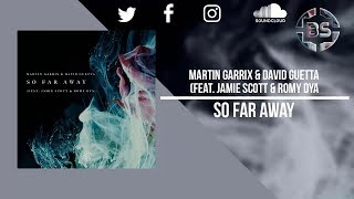Martin Garrix & David Guetta - So Far Away [feat. Jamie Scott & Romy Dya]