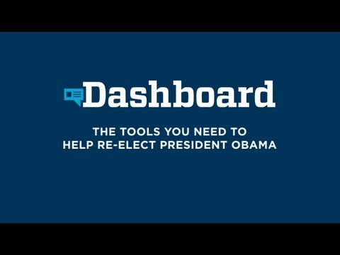 Dashboard: The Tools You Need to Help Re-Elect President Obama