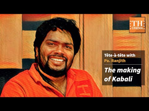 Tête-à-tête with Pa. Ranjith: The making of Kabali
