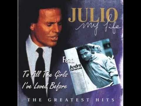 Julio Iglesias Feat. Andre Hehanusa - To All The Girls I've Loved Before video