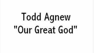 Todd Agnew - Our Great God