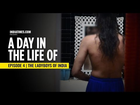 Indiatimes | A Day In The Life Of: Episode 04 | The Ladyboys In India