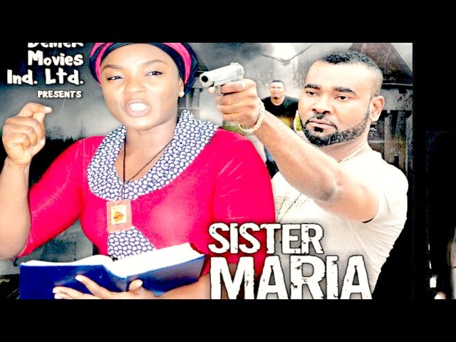 Sister Maria Nigerian Movie [Season 4] - Prince Eke, Chioma Akpotha