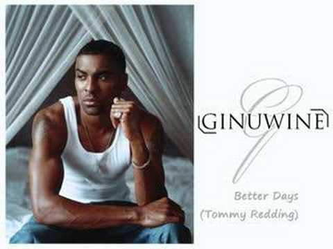 Ginuwine - Better Days (Tommy Redding)