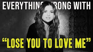 "Everything Wrong With Selena Gomez - ""Lose You To Love Me"""