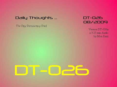 DT-026 Daily Thoughts - The Day Democracy Died