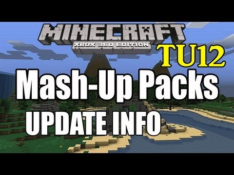 Minecraft (Xbox360) TU12 Mash Up Packs & Texture Packs Announced New INFO ( TU12 )
