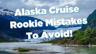 Alaska cruise mistakes to avoid!