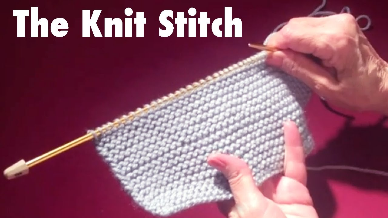 How To Start Knitting: The Knit Stitch - YouTube