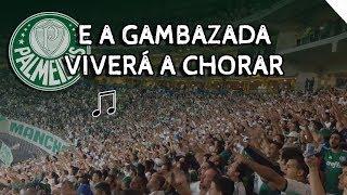 E A GAMBAZADA VIVERÁ A CHORAR ♪ - Palmeiras
