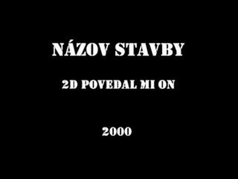 Nzov Stavby - 2D Povedal mi on