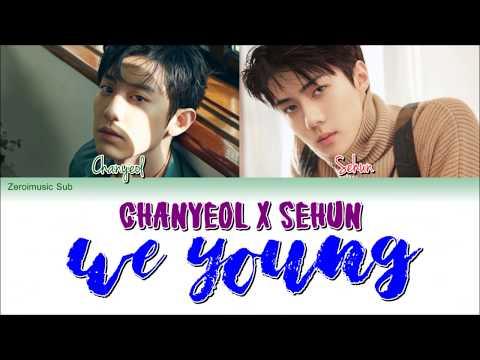 Chanyeol (박찬열) Sehun (세훈) (EXO 엑소) - We Young -가사 (Sub Español+Eng Sub+Roma+Lyrics+Colorcodedlyrics)