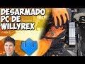 Desarmando PC: Willyrex con Costos y errores en línea - Proto Hw & Tec