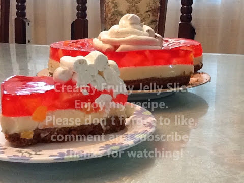 Creamy Fruity Jelly Slice (My own version of Crema de fruta and Graham Cake)