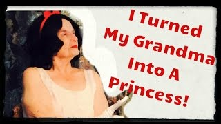 I Turned My Grandma Into a Princess!