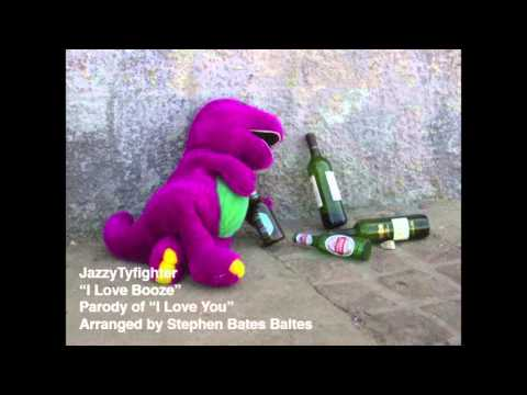 I Love Booze Song (With Barney Voice)