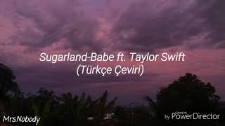 Download Lagu Sugarland-Babe ft. Taylor Swift (Türkçe Çeviri) Gratis STAFABAND