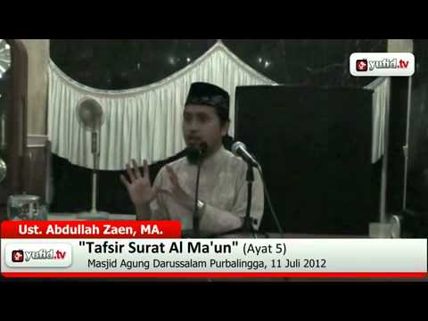 Kajian Tafsir Al Quran:  Tafsir Al-Quran Surat Al Ma'un Ayat 5 - Ustadz Abdullah Zaen